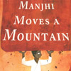 Cover image of 'Manjhi Moves a Mountain'