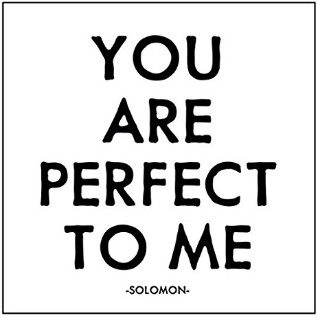 You are perfect to me. magnet