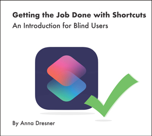 Picture of Getting the Job Done with Shortcuts: An Introduction for Blind Users
