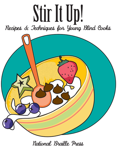 Picture of Stir It Up! Recipes & Techniques for Young Blind Cooks