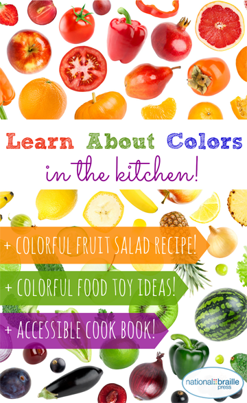 Social media image: photos of colorful fruits and veggies, says Learn about colors in the kitchen! Colorful fruit salad recipes, colorful toy ideas, accessible cookbook.