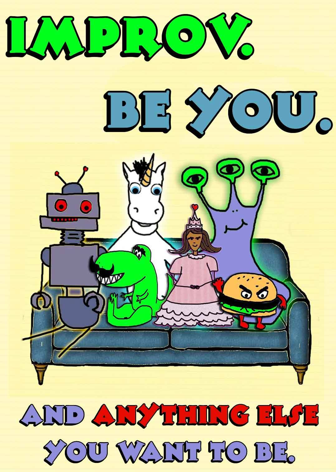 Cartoon images says, Improv - be you, and anyone else you want to be.