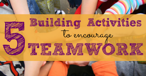 Facebook-ready image says Five Building Activities to Encourage Teamwork