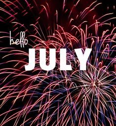 photo of fireworks says, hello july